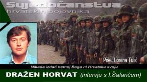 DRAŽEN HORVAT: Da barem mogu iz svoje strojnice ispaljivati cvijeće na neprijatelja | Domoljubni portal CM | Svjedočanstva hrvatskih bojovnika